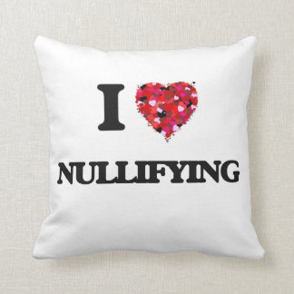 I Love Nullifying Pillows