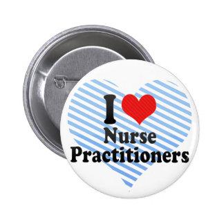 I Love Nurse Practitioners Pinback Button