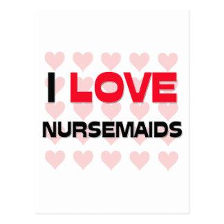 I LOVE NURSEMAIDS POSTCARD