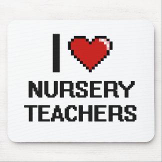 I love Nursery Teachers Mouse Pad