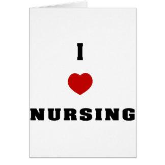 I Love Nursing Card