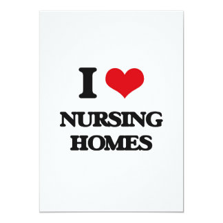 "I Love Nursing Homes 5"" X 7"" Invitation Card"