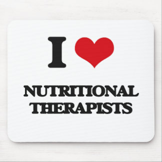 I love Nutritional Therapists Mouse Pad