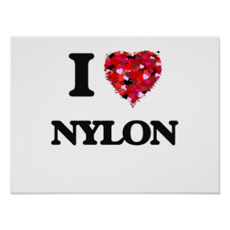 I Love Nylon Poster