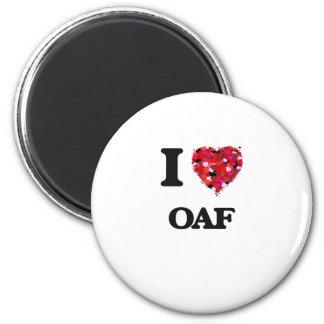 I Love Oaf 2 Inch Round Magnet