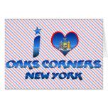 I love Oaks Corners, New York Cards