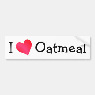 I Love Oatmeal Bumper Sticker