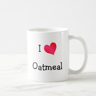 I Love Oatmeal Coffee Mug