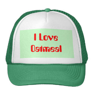 I Love Oatmeal Hat