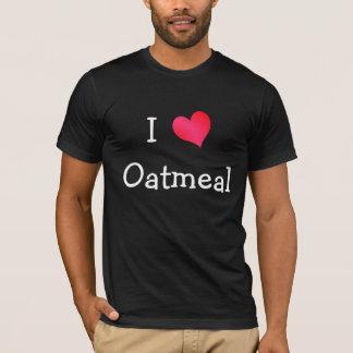 I Love Oatmeal T-Shirt