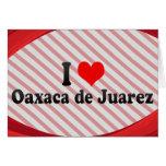 I Love Oaxaca de Juarez, Mexico Card