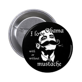 I love Obama with or without mustache Pinback Button