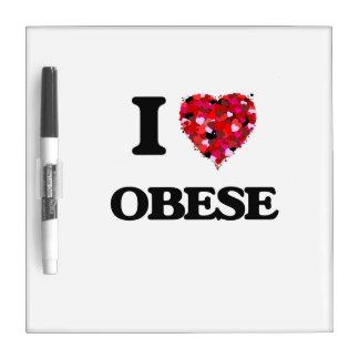 I Love Obese Dry Erase Board