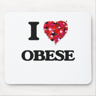I Love Obese Mouse Pad