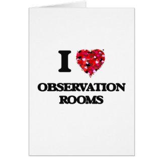 I Love Observation Rooms Greeting Card
