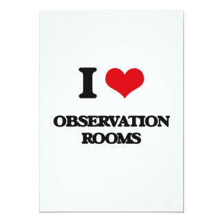 I Love Observation Rooms 5x7 Paper Invitation Card