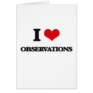 I Love Observations Greeting Card