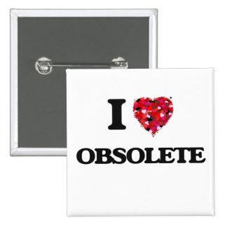 I Love Obsolete 2 Inch Square Button