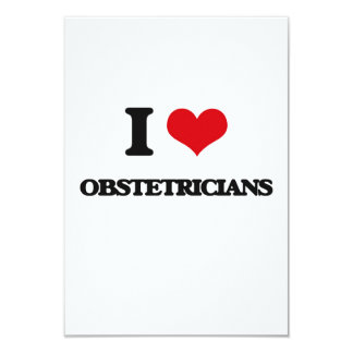 I Love Obstetricians 3.5x5 Paper Invitation Card