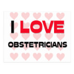 I LOVE OBSTETRICIANS POST CARDS