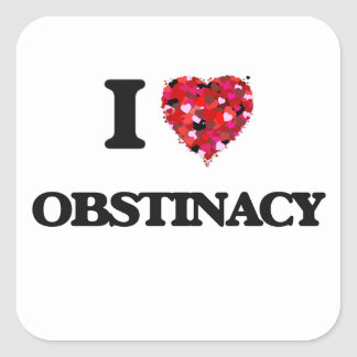 I Love Obstinacy Square Sticker