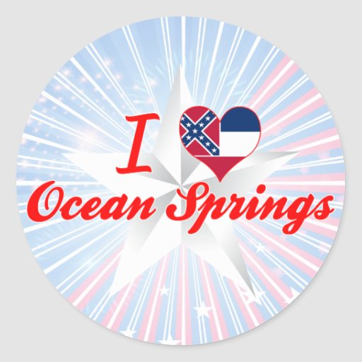 I Love Ocean Springs, Mississippi Round Sticker
