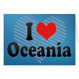 I Love Oceania Greeting Card