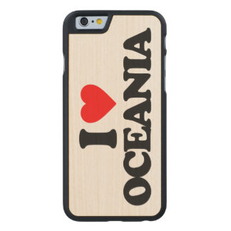 I LOVE OCEANIA CARVED® MAPLE iPhone 6 SLIM CASE