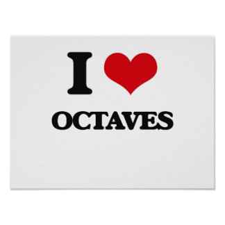 I Love Octaves Posters