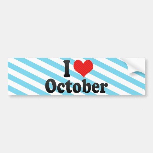 I Love October Bumper Stickers