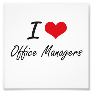 I love Office Managers Photo Print