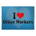 I Love Office Workers Card