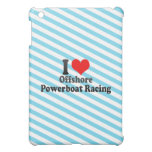 I love Offshore Powerboat Racing iPad Mini Cases