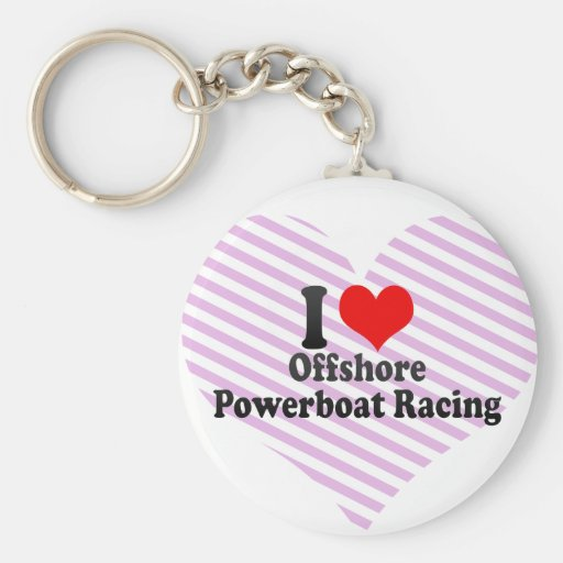 I love Offshore Powerboat Racing Keychain