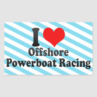 I love Offshore Powerboat Racing Rectangular Sticker