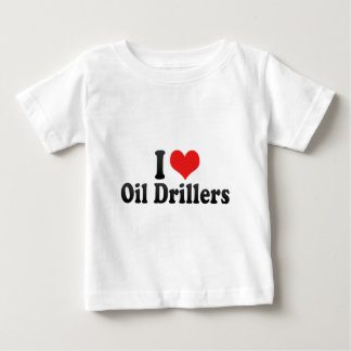 I Love Oil Drillers Tee Shirts