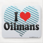 I Love Oilmans Mouse Pads