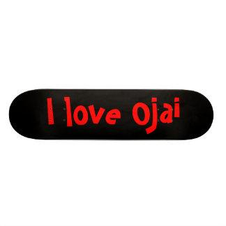 I love Ojai Skateboard