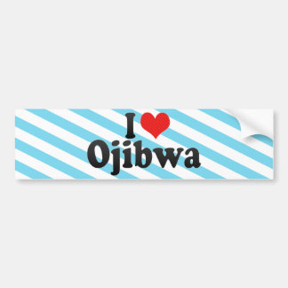 I Love Ojibwa Bumper Stickers