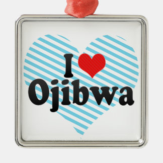 I Love Ojibwa Square Metal Christmas Ornament