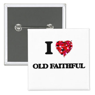I love Old Faithful 2 Inch Square Button