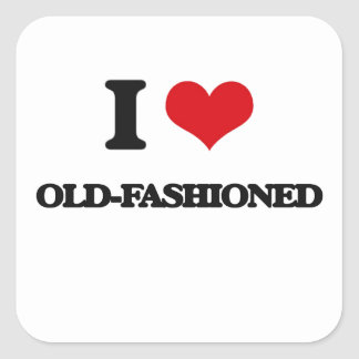 I Love Old-Fashioned Square Sticker