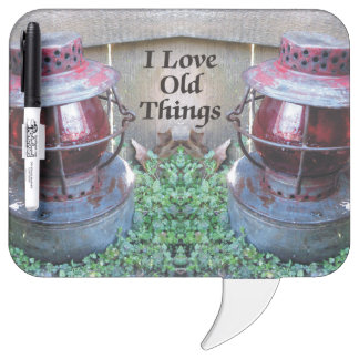 I Love Old Things Antiques Train Lanterns Dry Erase Board