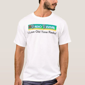 I Love Old Time Radio T-Shirt