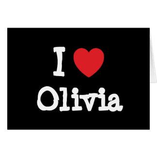 I love Olivia heart T-Shirt Card
