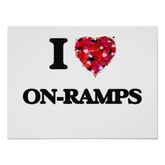 I Love On-Ramps Poster