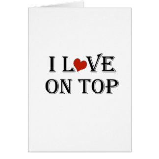 I Love On Top a.png Card