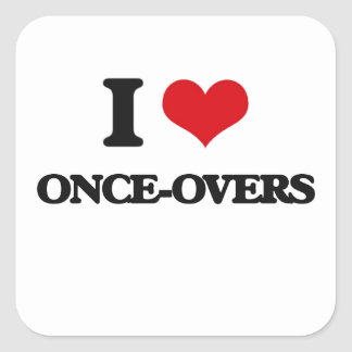 I Love Once-Overs Square Sticker
