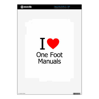 I Love One Foot Manuals Skins For The iPad 2