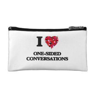 I Love One-Sided Conversations Cosmetics Bags